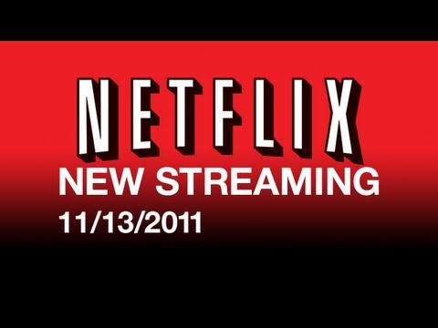 New On Netflix Streaming 11/13/11 - Streaming Movies