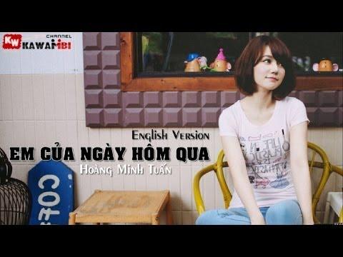 Em Của Ngày Hôm Qua (English Version) - Hoàng Minh Tuấn [ Video Lyrics Kara ]