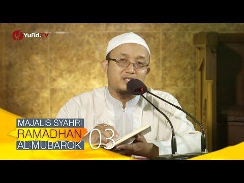 Kajian Kitab: Majalis Syahri Ramadhan Al Mubarok Eps. 3 - Ustadz Aris Munandar