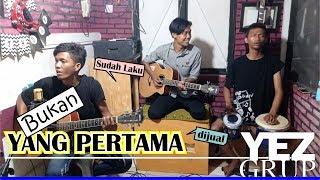 Download Lagu BUKAN YANG PERTAMA - Leo Waldy / Mega Mustika (covered by YEZ Grup) Gratis STAFABAND