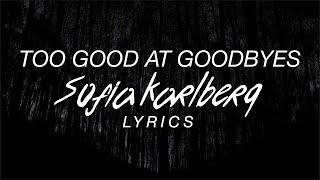 Too Good At Goodbyes - Sofia Karlberg Lyrics (Sam Smith Cover)