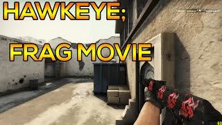 CS:GO - Hawkeye; Frag Movie