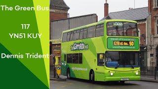 Green Bus 117 YN51 KUY Dennis Trident ZF