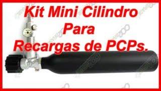 Kit Mini Cilindro Para Recargas de PCPs 😀