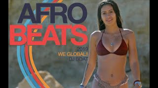 AFROBEATS MIX 2019 dj boAt  | TOP AFROBEATS HITS II | BURNA BOY | DAVIDO | WIZKID | MR EAZI | AFRO B