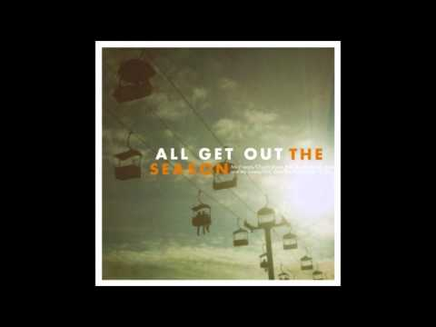 All Get Out - Come And Gone