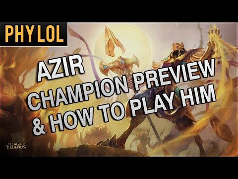 New Champion Azir How to play him Ability Preview Spell Combos