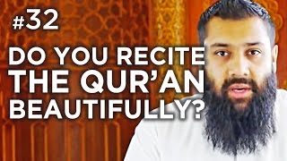 Do you try to recite the Quran beautifully? – Hadith #32 – Alomgir Ali