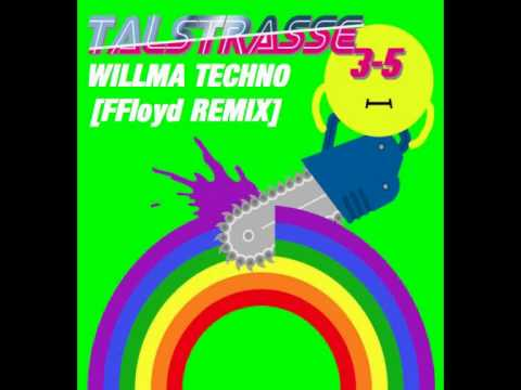 Talstrasse 3-5 - Willma Techno [FFloyd Remix]
