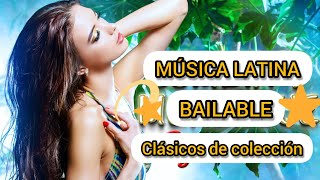 MIX MÚSICA LATINA BAILABLE 🕺💃🎧