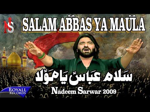 Nadeem Sarwar | Salam Abbas Ya Maula | 2009