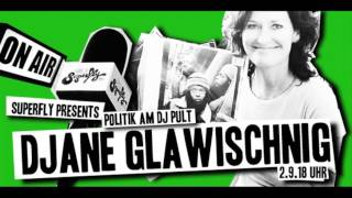DJane Glawischnig auf 98.3 Superfly - Politik have always been DJ Pult