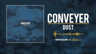 CONVEYER - Dust (Audio)