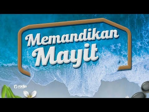 Memandikan Mayit | Ustadz Abu Haidar As-Sundawy