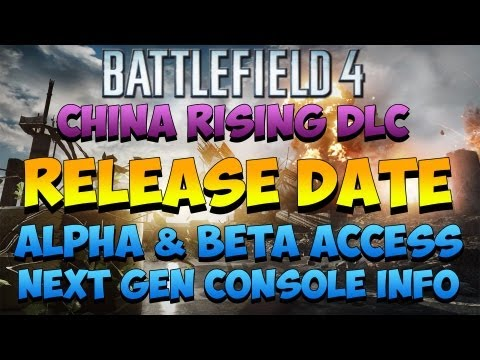 Battlefield 4 Release Date & China Rising DLC + Alpha & Beta Access and Xbox One & PS4 Info