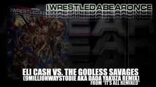 Watch Iwrestledabearonce Eli Cash Vs The Godless Savages video