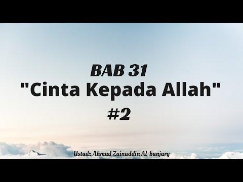 Cinta Kepada Allah #2 - Ustadz Ahmad Zainuddin Al-Banjary