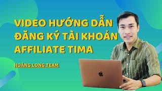 Kiếm tiền online với Affiliate Tima    Video 1 - Hướng dẫn đăng ký tài khoản Affiliate Tima