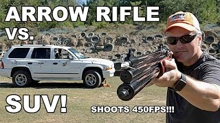 Arrow Rifle vs. SUV!