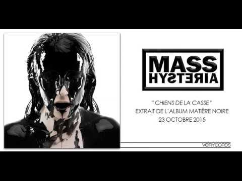 Mass Hysteria - Chiens De La Casse