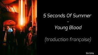 Download Lagu 5 Seconds Of Summer - Young Blood (Traduction Française) Gratis STAFABAND