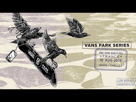 LIVE: Chelles, France | 2019 Pro Tour Finals, 2019 Vans Park Series