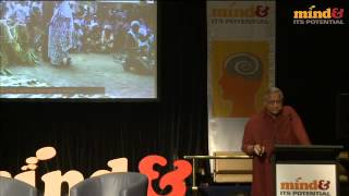 Sanjit 'Bunker' Roy 'The barefoot movement' at Mind & Its Potential 2013