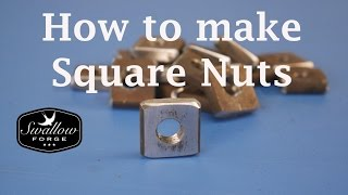 How to make Square Nuts. Set your project apart!  Blacksmithing Swallow Forge