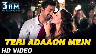 Teri Adaaon Mein Video Song from 3 A.M