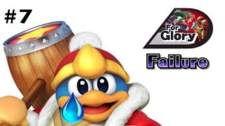 Dedede Will Never Win a Major - FOR GLORY FAILURE #7 | Smash Wii U