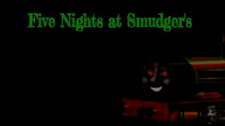 Five Nights at Smudger