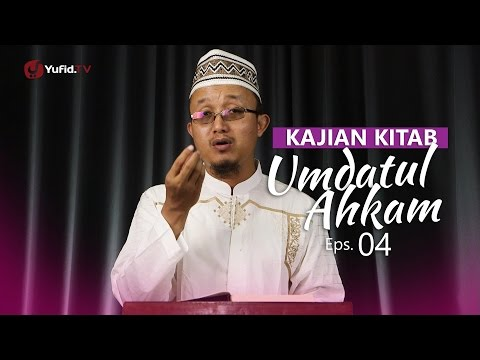 Kajian Kitab: Umdatul Ahkam - Ustadz Aris Munandar, Eps.4