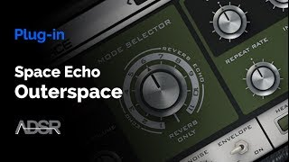 Outer Space - Space Echo - vintage tape echo emulation