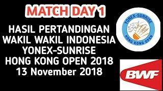 Hasil Pertandingan Wakil Indonesia YONEX-SUNRISE Hong Kong Open 2018  13 November Day 1