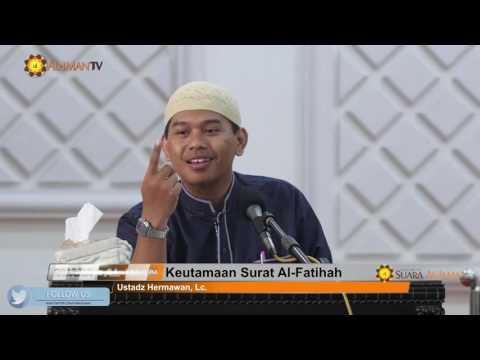 Kajian Islam: Keutamaan Surat Al-Fatihah - Ustadz Hermawan, Lc