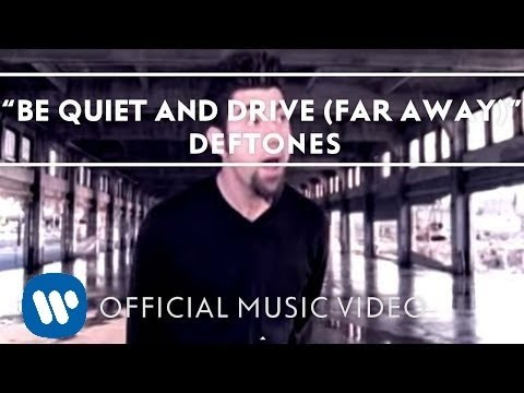 Deftones - Be Quiet And Drive (Far Away) (Video)