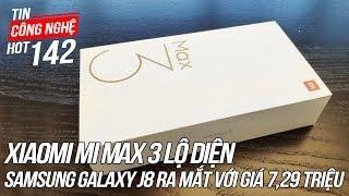 Xiaomi Mi Max 3 lộ video cùng nhiều thông số kỹ thuật | Tin Công Nghệ Hot Số 142