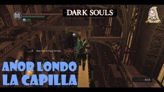 Dark Souls guia: ANOR LONDO- La capilla y el refugio de Gwyndolin || EP 21.2