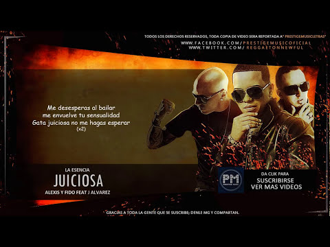 Alexis y Fido Ft. J Alvarez - Juiciosa (Video Letra) (Original) Reggaeton 2014