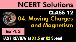 Class 12 Physics NCERT Solutions | Ex 4.3 Chapter 4 | Moving Charges & Magnetism by Ashish Arora