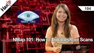 NMap 101: How to Troubleshoot Scans, HakTip 104