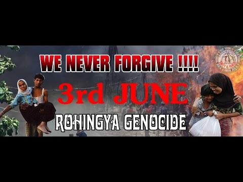We Remember 3rd June 2012 Rohingya Genocide Memorial Day