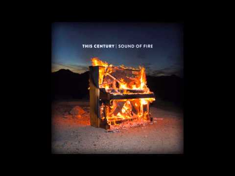 This Century - Sound Of Fire