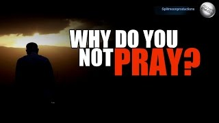 Why do you not Pray? ᴴᴰ | Sheikh Shady Alsuleiman