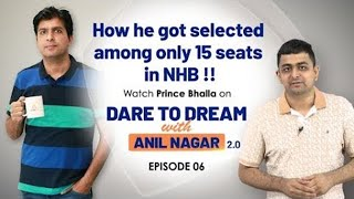Success Story of Prince Bhalla ( National Housing Bank 2019 ) | Dare To Dream With Anil Nagar | Ep 6