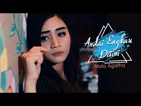 Download Mala Agatha - Andai Engkau Disini    Mp4 baru