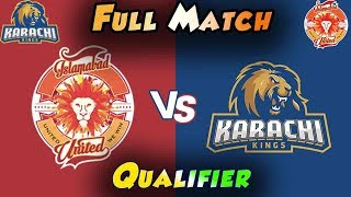 Full Match   Karachi Kings Vs Islamabad United    Qualifier   18 March   HBL PSL 2018