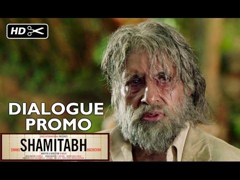 SHAMITABH (Dialogue Promo) | Amitabh Bachchan, Dhanush, Akshara Haasan
