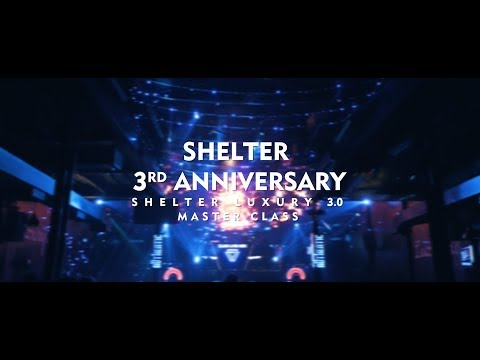 "Shelter 3rd Anniversary ""Shelter Luxury 3.0 Masterclass"""