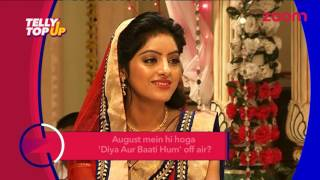 'Diya Aur Baati Hum' To Go Off Air In August | #TellyTopUp